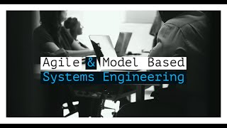 Agile & Model Based Systems Engineering