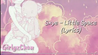 Sxye - Little Space (Lyrics)