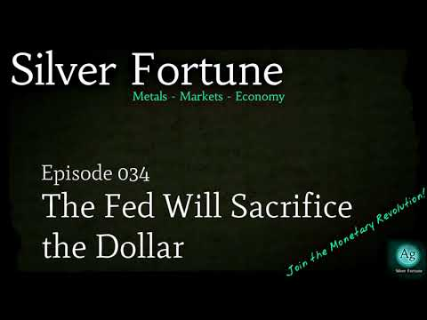 The Fed Will Sacrifice the Dollar - Episode 034
