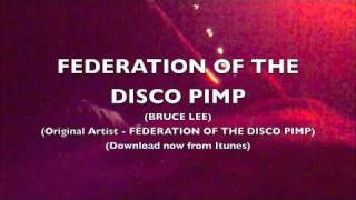 Federation of the Disco Pimp - Bruce Lee