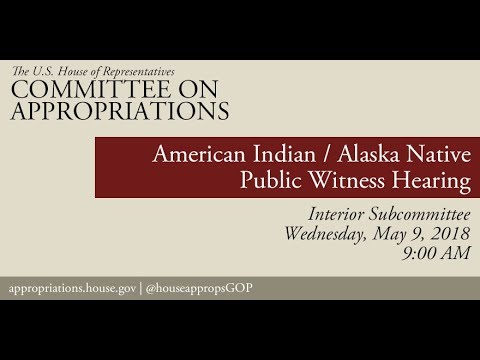 FY2019 Hearing: American Indian/Alaska Native Public Witnesses (EventID=108261)