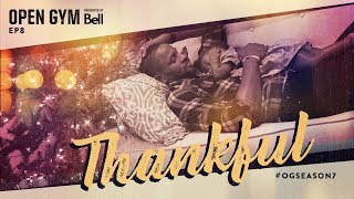 Open Gym presented by Bell S7E8 - Thankful