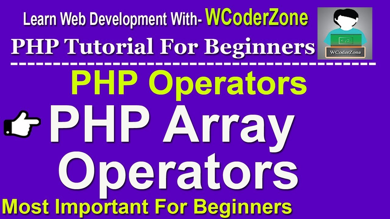 PHP Array Operators With Examples - php tutorial for beginners