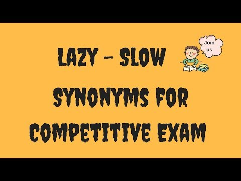 Synonyms for Competitive Exam - Category Lazy - Slow - Study Material