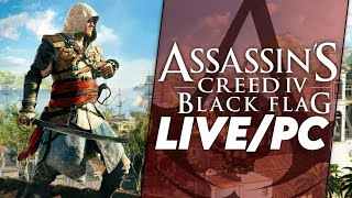Assassin's Creed IV: Black Flag [LIVE/PC] - Chill Stream Before I Go Away For a Short Bit