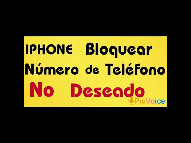 IPHONE ( Bloquear y desbloquear Número de teléfono no deseado con Voice Over activado )