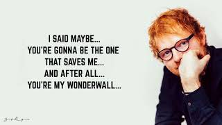 Ed Sheeran - Wonderwall Lyrics