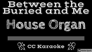 Between the Buried and Me • House Organ (CC) [Karaoke Instrumental Lyrics]