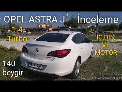 Opel Astra J   1.4 Turbo   140 Bg   İç, Dış, Motor İncelemesi...