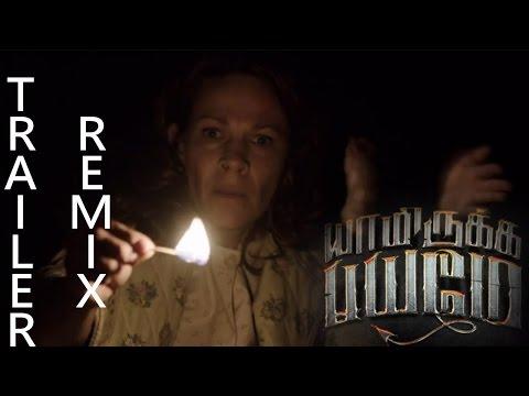 Yaamirukka Bayamey | Conjuring | Trailer Remix