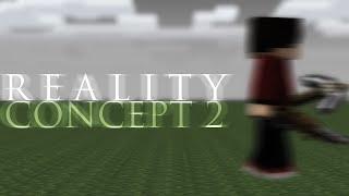 R E A L I T Y - Concept 2/8 (REDCAP VS JAMES/ATI)