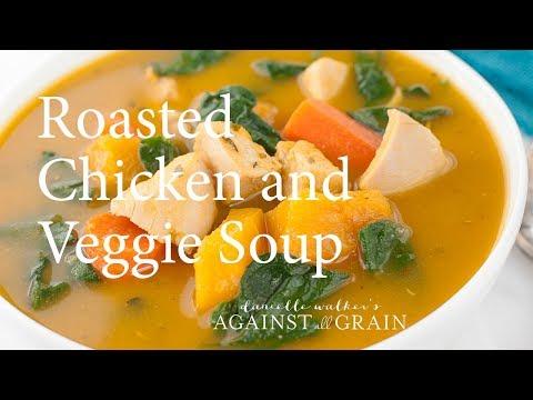Leftover Roast Chicken Soup with Roasted Vegetables Recipe | Danielle Walker