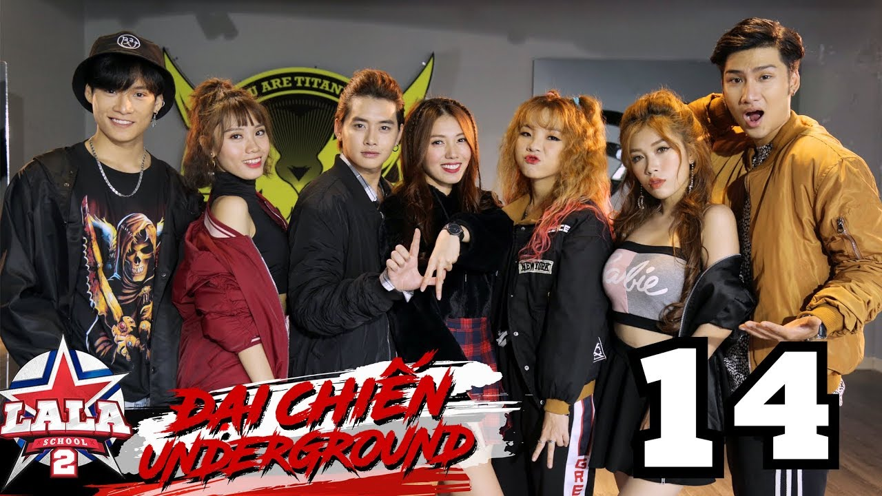 LA LA SCHOOL   TẬP 14   Season 2 : ĐẠI CHIẾN UNDERGROUND
