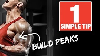 How To Build Bigger Biceps Peaks - With 1 Simple Tip!