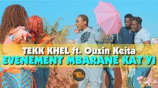 Tekk Khel - Evénement Mbarane Kat Yi ft. Ouzin Keita (Sketch Officiel)