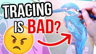 TRACING IS CHEATING! Is it BAD to Trace?