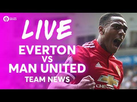 Martial Lingard Everton Vs Manchester United Live Team News Stream Youtube