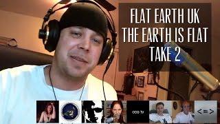 Flat Earth United Kingdom - The Earth Is Flat Take 2