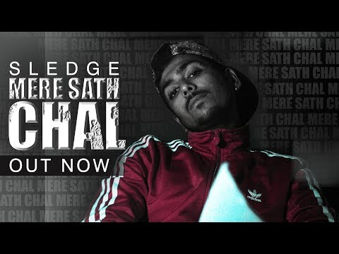 MERE SATH CHAL | SLEDGE | LATEST HINDI RAP SONG | (Prod. Syndrome) 2018