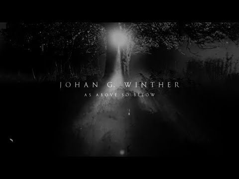 Johan G. Winther - As Above, So Below (Official Video)
