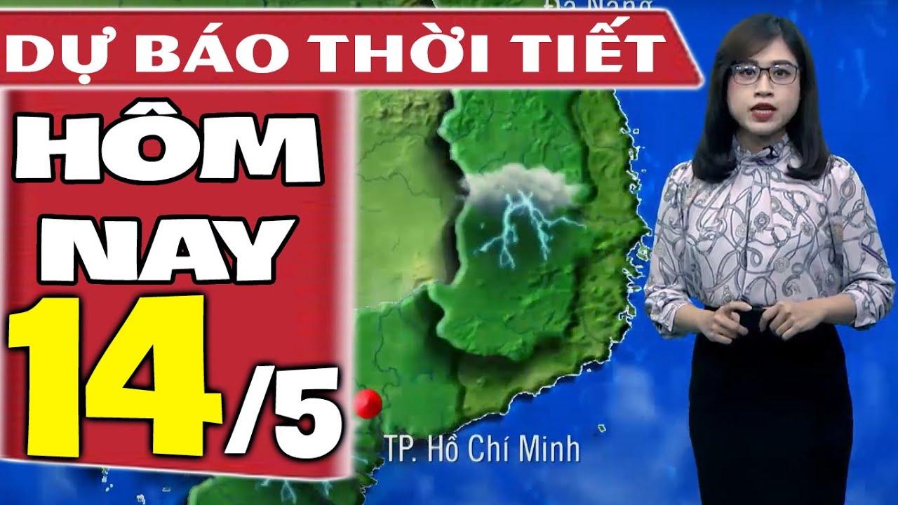 Dự báo thời tiết hôm nay mới nhất ngày 14/5/2021   Dự báo thời tiết 3 ngày tới   Thông tin thời tiết hôm nay và ngày mai