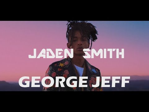 Jaden Smith - George Jeff (Lyrics/Lyric Video)