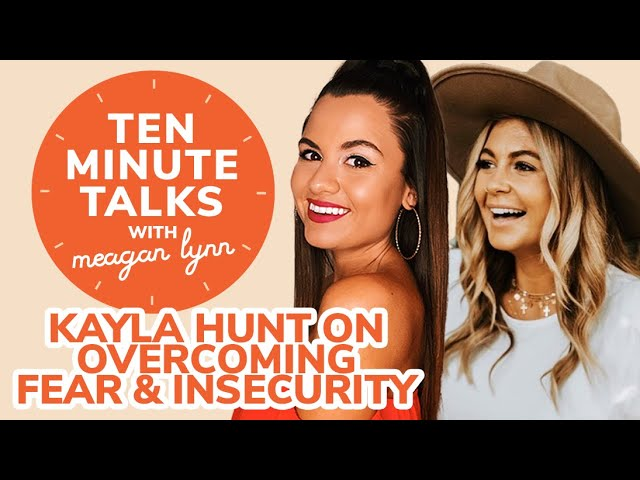 Entrepreneur Kayla Hunt on Overcoming Insecurity and Fear