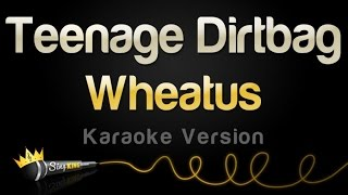 Wheatus - Teenage Dirtbag (Karaoke Version)