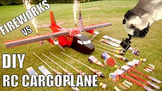 FIREWORKS VS DIY RC CARGOPLANE!!!