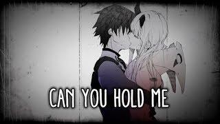 【Nightcore】→ Can You Hold Me || Lyrics