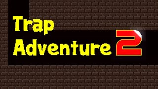 Jugando el juego mas dificil trapadv 2 (trap adventure 2)