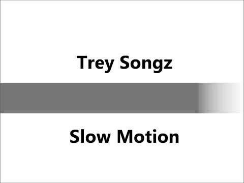 Trey Songz- Slow Motion (HQ Audio)