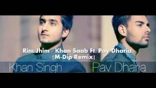 Rim jhim - khan saab (remix) by emdip