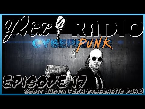 y2cl Radio Episode 17: Scott Austin from Cybernetic Punk!