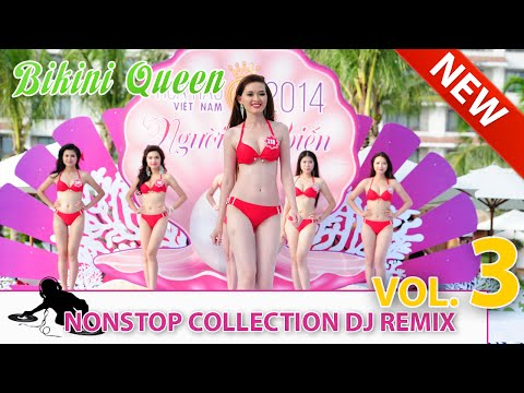 Nonstop Collection DJ Remix Vol.3 - Miss Viet Nam 2014 - Bikini Wear