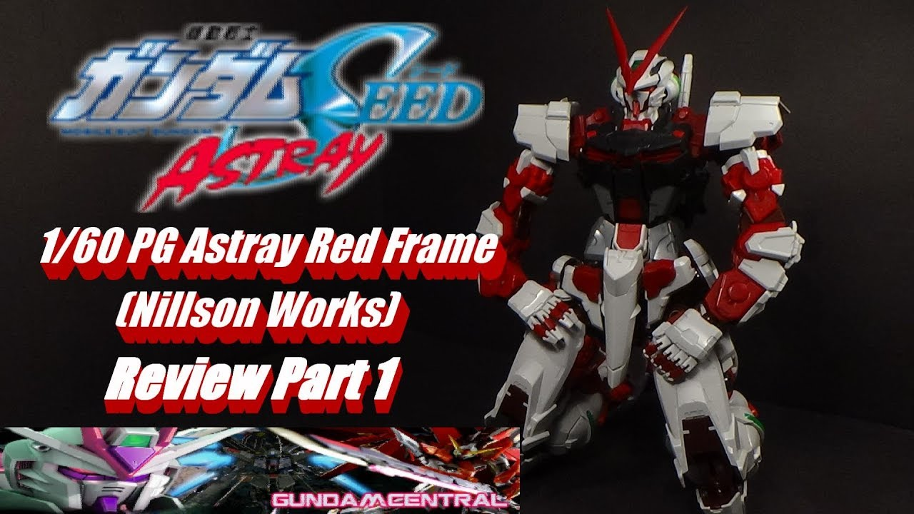 1/60 PG Astray Red Frame (Nillson Works) Part 1 - YouTube