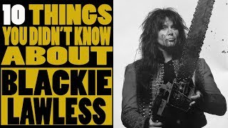 10 Things you didn't know about Blackie Lawless of W.A.S.P.