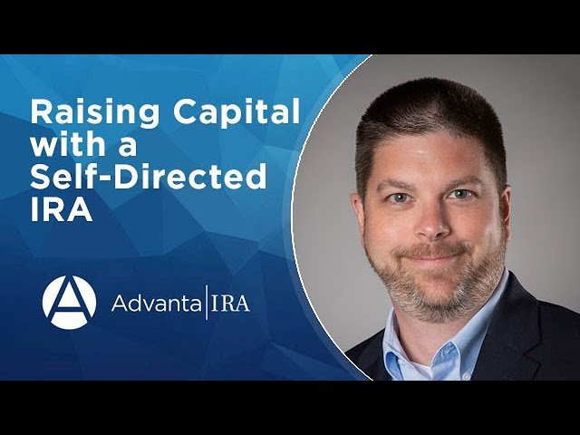 Raising Capital with a Self-Directed IRA