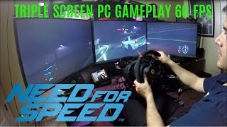 NEED FOR SPEED 2015 - PC GAMEPLAY - TRIPLE SCREEN SETUP - THRUSTMASTER T300RS