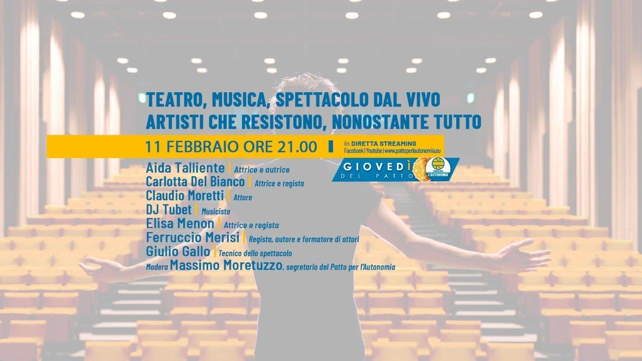 Teatro, musica, spettacolo dal vivo. Artisti che resistono, nonostante tutto.