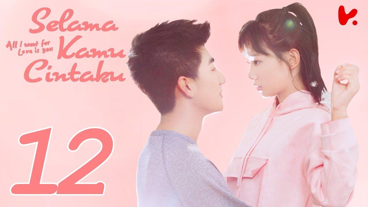 【INDO SUB】All I Want for Love is You (Selama Kamu Cintaku) EP12 | Liu Yu Han, Lu Zhao Hua