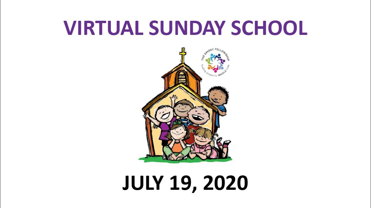 July 19th, 2020 Virtual Sunday School