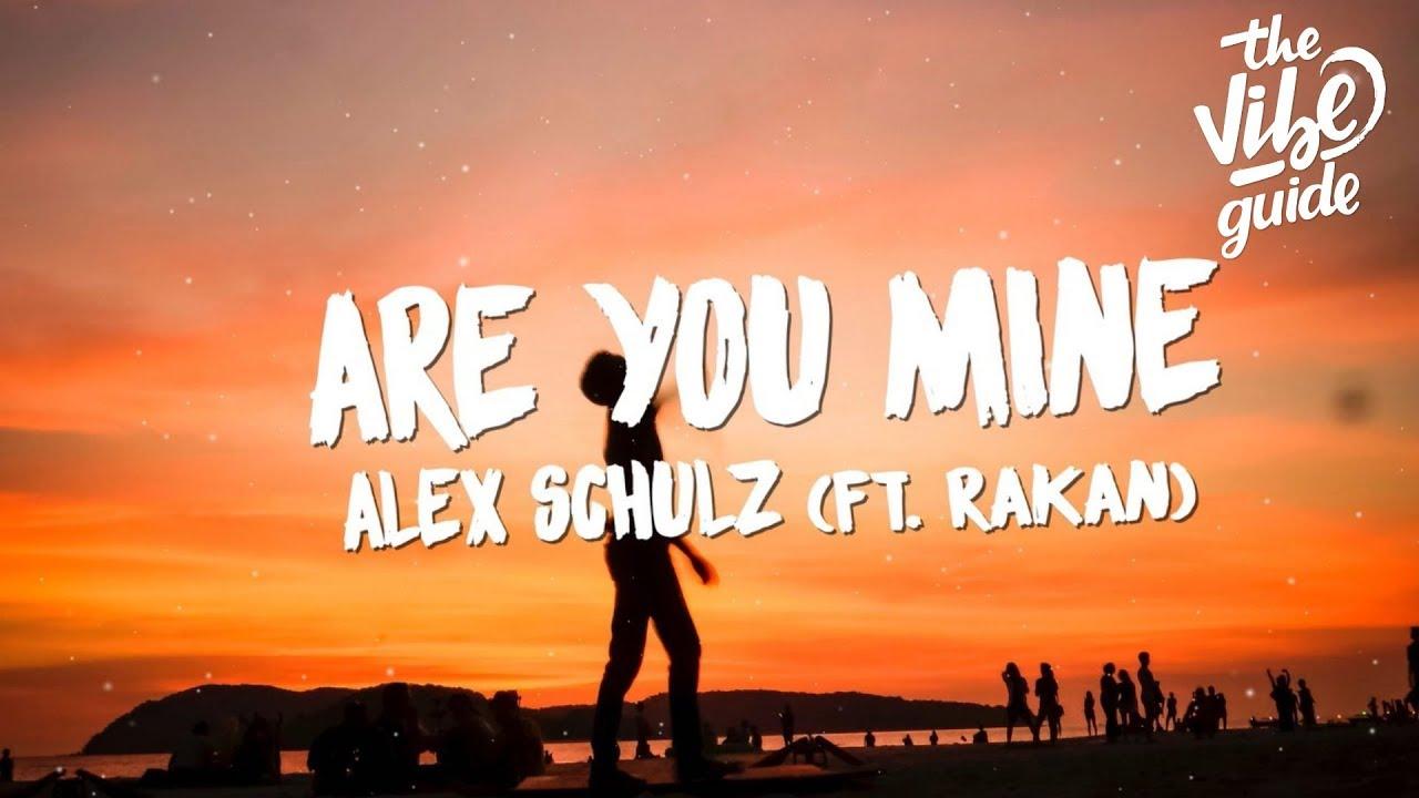 Alex Schulz Are You Mine Lyrics Ft Rakan Youtube
