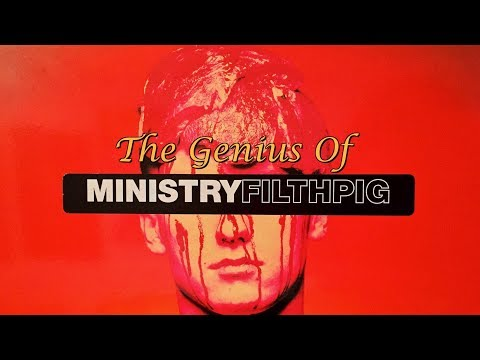"""The Genius Of Ministry """"Filth Pig"""""""