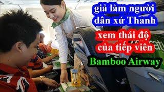 Giả làm người dân xứ Thanh đi Bamboo Airway ngồi ghế cùi nhất xem thái độ tiếp viên và cái kết