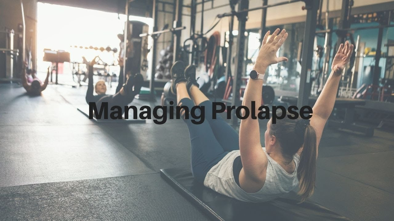 Managing Prolapse