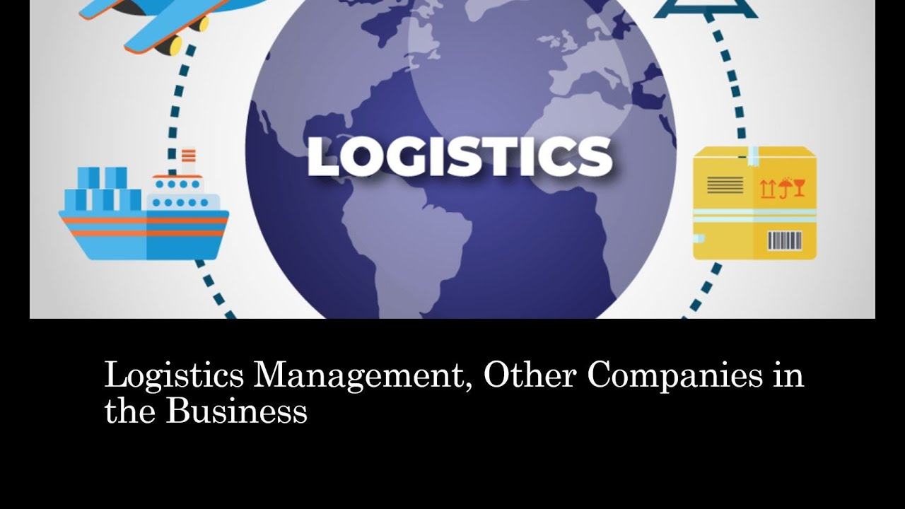 Logistics Management and Other Companies in the Business