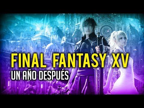 FINAL FANTASY XV · UN AÑO DESPUÉS | Balance, opinión y futuro del juego