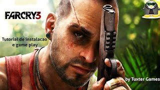 Tutorial e game play Farcry 3 no Linux - How to Farcry 3 on Linux
