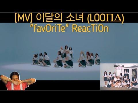 "MV 이달의 소녀 LOOΠΔ ""favOriTe"" ReacTiOn OT12 Is Here!"